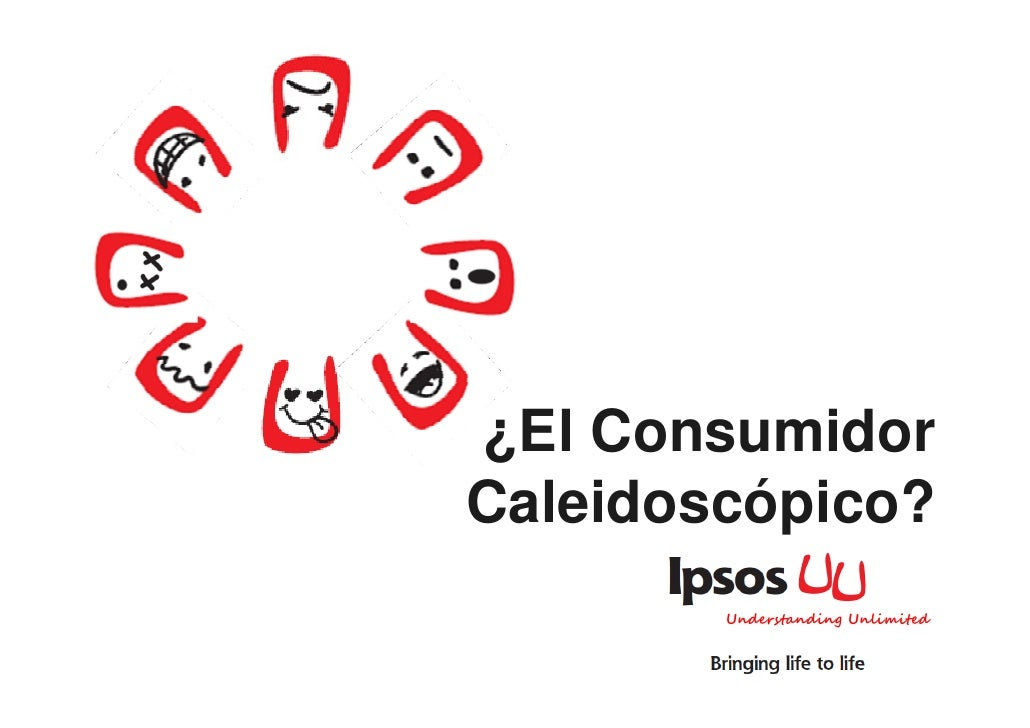 ¿El ConsumidorCaleidoscópico?        Understanding Unlimited