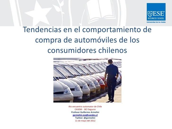 Tendencias en el comportamiento de   compra de automóviles de los      consumidores chilenos            4to encuentro auto...