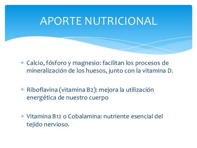 APORTE NUTRICIONALCalcio, fósforo y magnesio: facilitan los procesos demineralización de los huesos, junto con la vitamina...