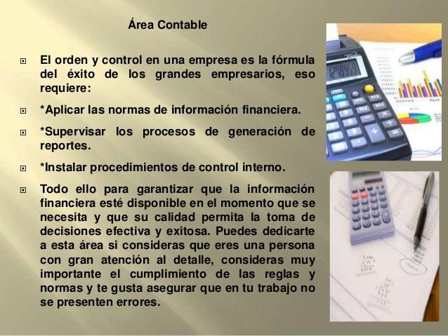 Área Contable El orden y control en una empresa es la fórmuladel éxito de los grandes empresarios, esorequiere: *Aplicar...