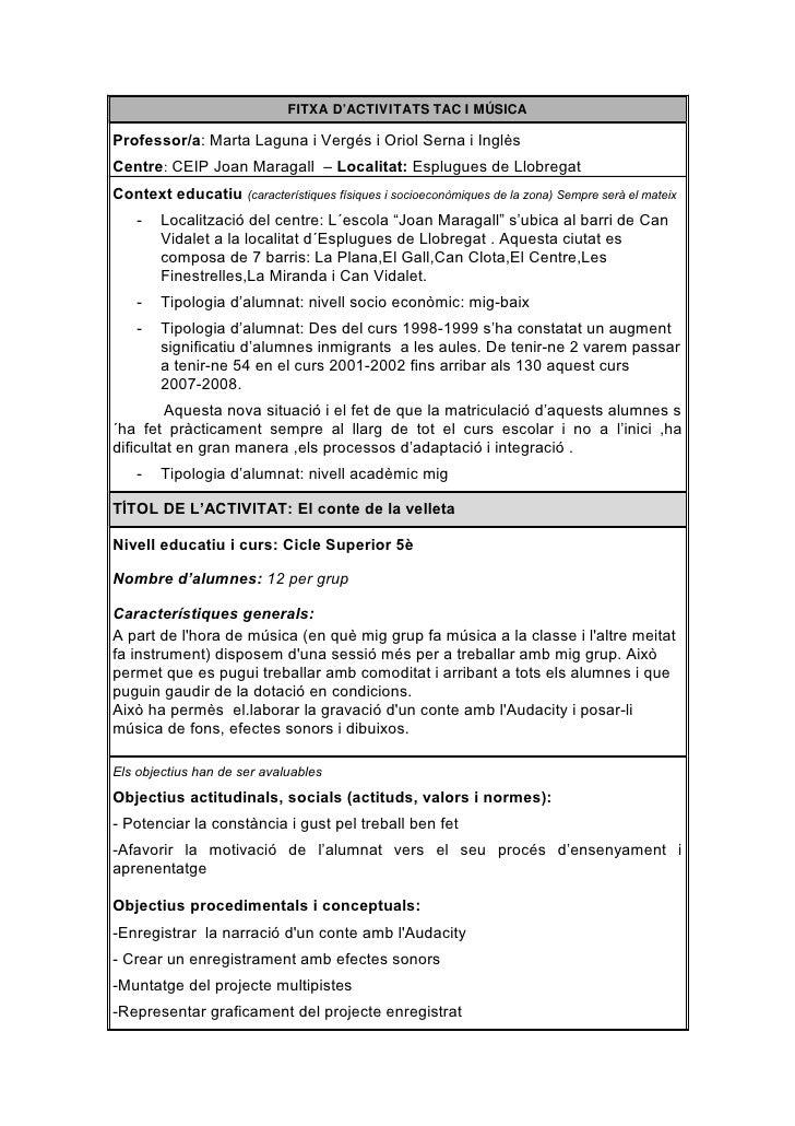 FITXA D'ACTIVITATS TAC I MÚSICA  Professor/a: Marta Laguna i Vergés i Oriol Serna i Inglès Centre: CEIP Joan Maragall – Lo...