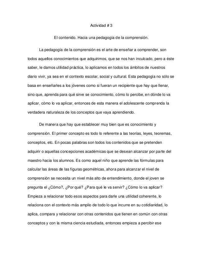 Actividad # 3                El contenido. Hacia una pedagogía de la comprensión.      La pedagogía de la comprensión es e...