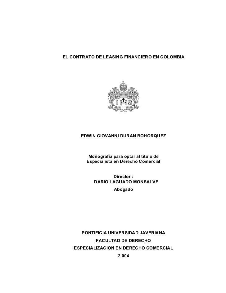 EL CONTRATO DE LEASING FINANCIERO EN COLOMBIA      EDWIN GIOVANNI DURAN BOHORQUEZ         Monografía para optar al título ...