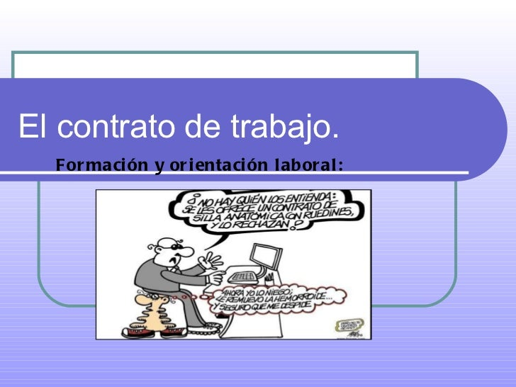 El contrato de trabajo. Formación y orientación laboral: