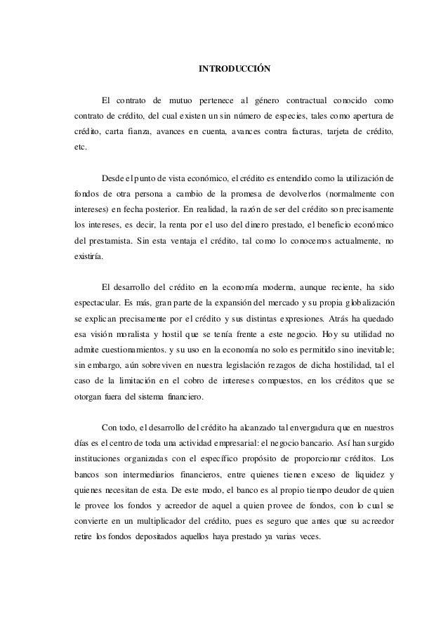 INTRODUCCIÓN El contrato de mutuo pertenece al género contractual conocido como contrato de crédito, del cual existen un s...