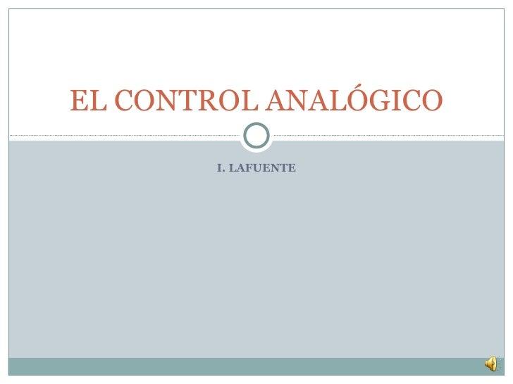 I. LAFUENTE EL CONTROL ANALÓGICO