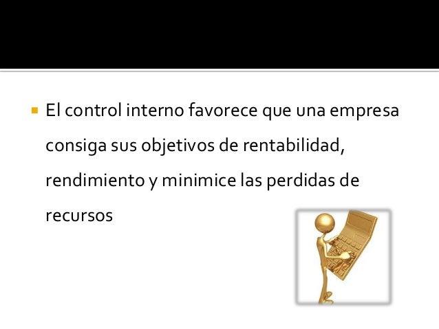    El Entorno de Control:   Es la base en la que se apoyan los 4 restantes    componentes del Control Interno.