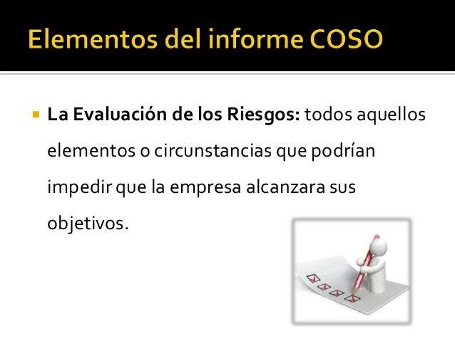    Información y Comunicación. La    información es esencial para que la empresa    pueda funcionar y para que la direcci...