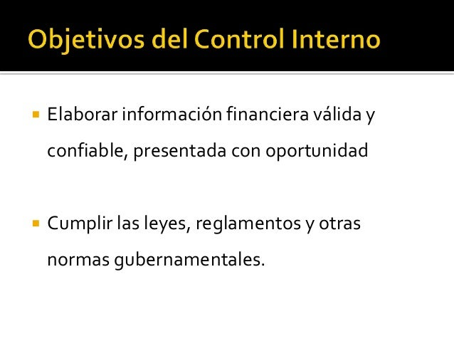    El control interno financiero comprende en un    sentido amplio, el plan de la organización y los    métodos, procedim...