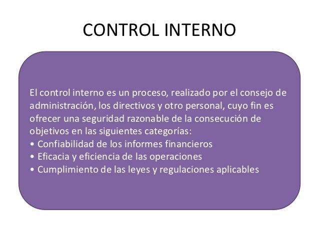CONTROL INTERNOEl control interno es un proceso, realizado por el consejo deadministración, los directivos y otro personal...