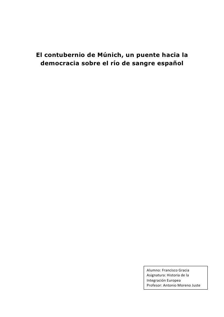El contubernio de Múnich, un puente hacia la democracia sobre el río de sangre español                                Alum...