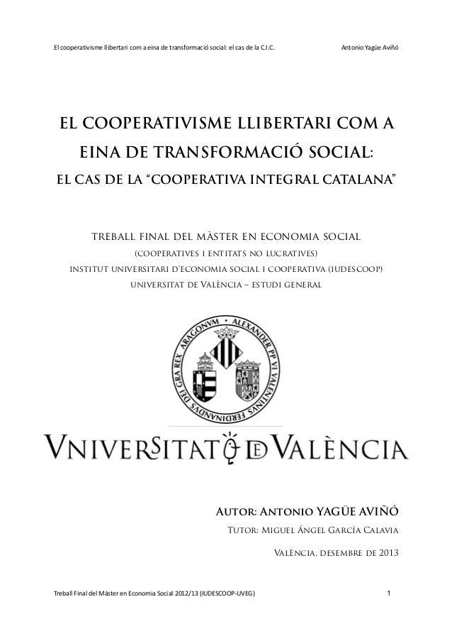 El cooperativisme llibertari com a eina de transformació social: el cas de la C.I.C.  Antonio Yagüe Aviñó  EL COOPERATIVIS...