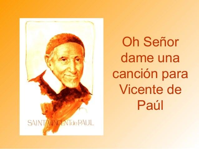 Oh Señor dame una canción para Vicente de Paúl