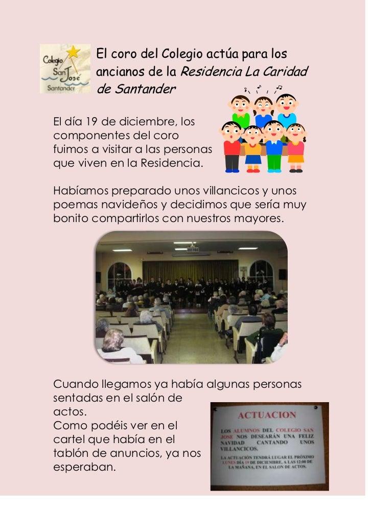 El coro del Colegio actúa para los        ancianos de la Residencia La Caridad        de SantanderEl día 19 de diciembre, ...