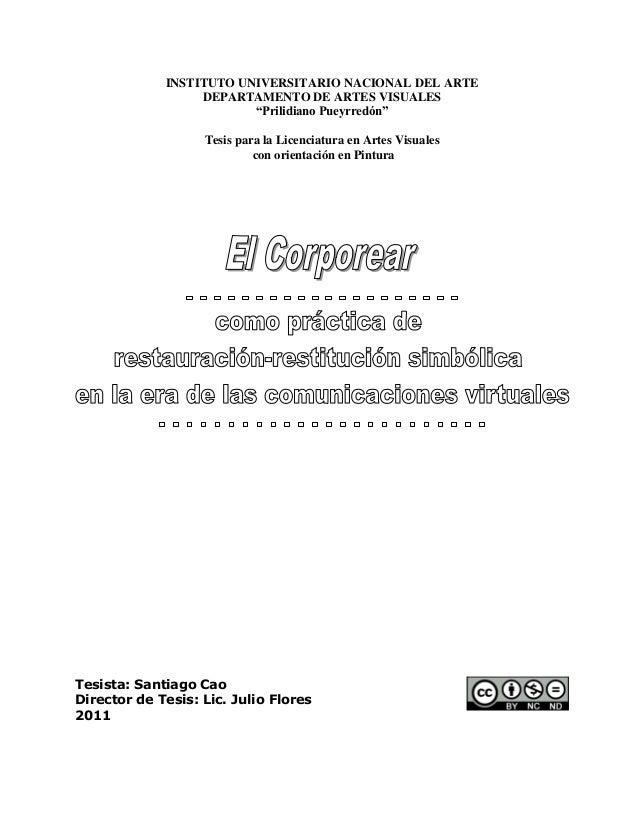 """INSTITUTO UNIVERSITARIO NACIONAL DEL ARTE  DEPARTAMENTO DE ARTES VISUALES  """"Prilidiano Pueyrredón""""  Tesis para la Licencia..."""
