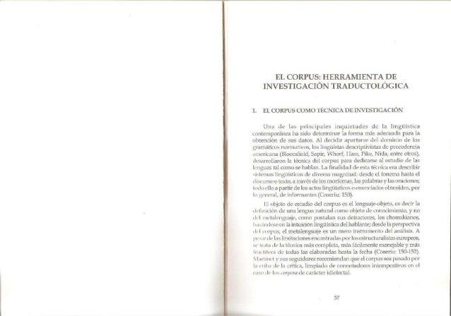 EL CORPUS:  HERRAMIENTA DE INVESTIGACIÓN TRADUCTOLÓGICA  1. El.  CORPUS COMO ¡'ECNICA DE INVESTIGACIÓN  Una Lle- las princ...
