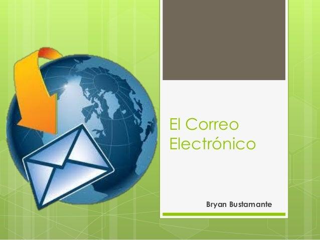 El CorreoElectrónico    Bryan Bustamante