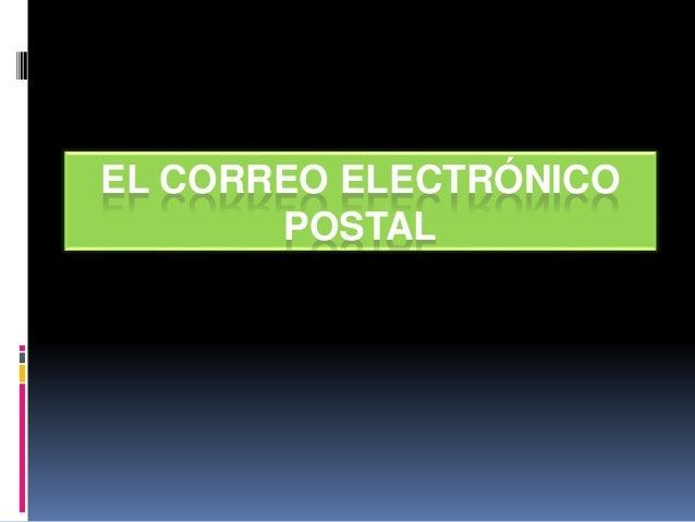 EL CORREO ELECTRÓNICO  POSTAL