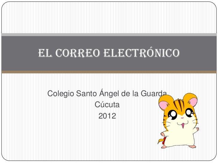 El correo electrónico Colegio Santo Ángel de la Guarda              Cúcuta               2012