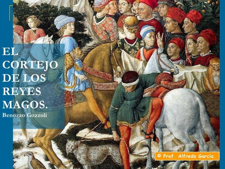 EL CORTEJO DE LOS REYES MAGOS. Benozzo Gozzoli © Prof. Alfredo García.