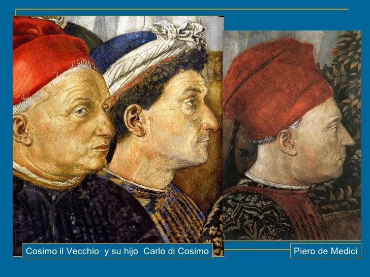 Piero de Medici Cosimo il Vecchio  y su hijo  Carlo di Cosimo