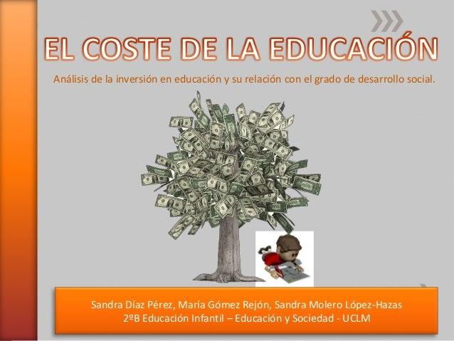 Análisis de la inversión en educación y su relación con el grado de desarrollo social.Sandra Díaz Pérez, María Gómez Rejón...