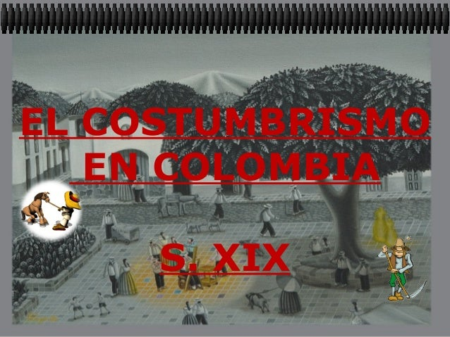 EL COSTUMBRISMO EN COLOMBIA S. XIX