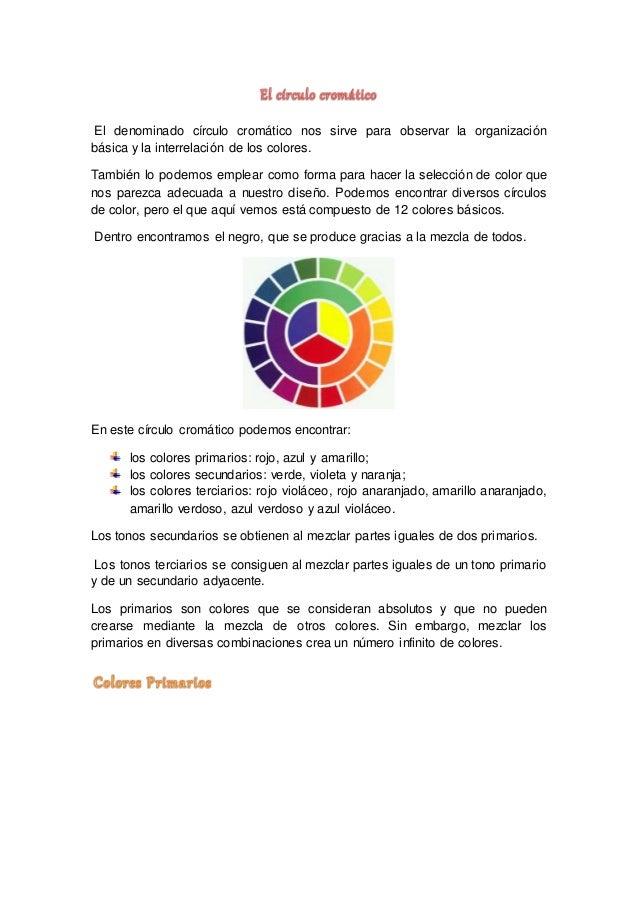 El denominado círculo cromático nos sirve para observar la organización básica y la interrelación de los colores. También ...