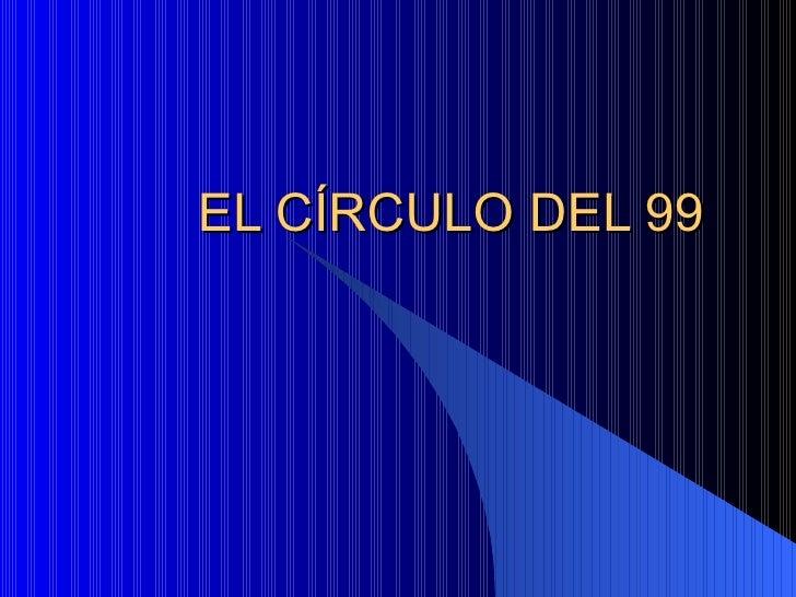 ElcíRculodel99