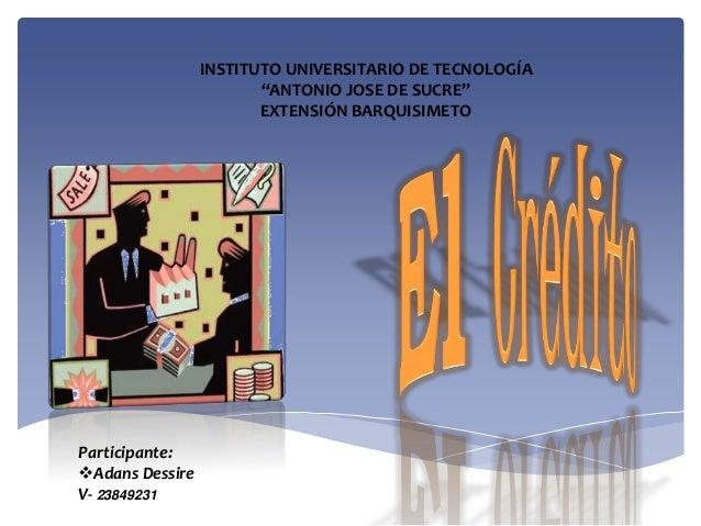 """Participante: Adans Dessire V- 23849231 INSTITUTO UNIVERSITARIO DE TECNOLOGÍA """"ANTONIO JOSE DE SUCRE"""" EXTENSIÓN BARQUISIM..."""