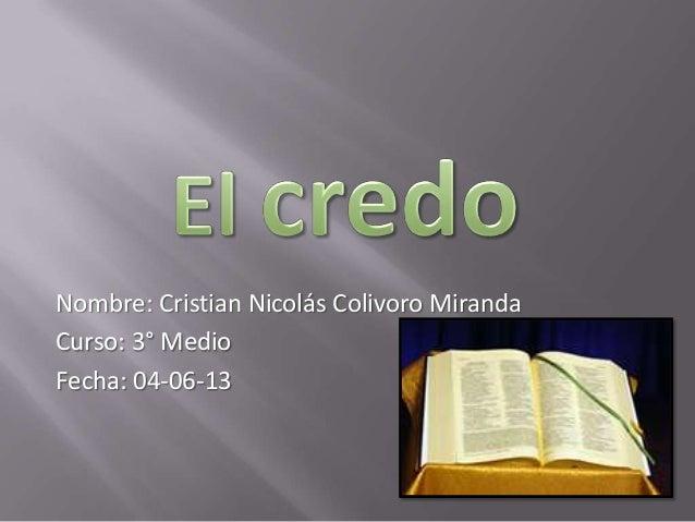 Nombre: Cristian Nicolás Colivoro MirandaCurso: 3° MedioFecha: 04-06-13