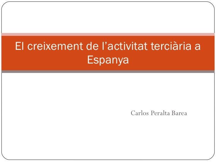 Carlos Peralta Barea El creixement de l'activitat terciària a Espanya