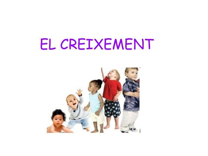 EL CREIXEMENT