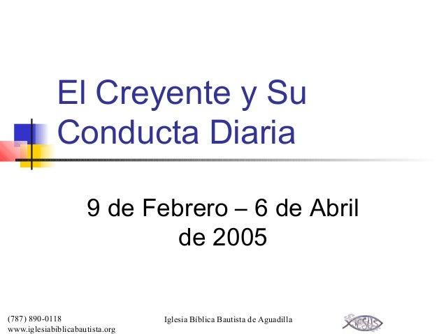 El Creyente y Su             Conducta Diaria                      9 de Febrero – 6 de Abril                              d...