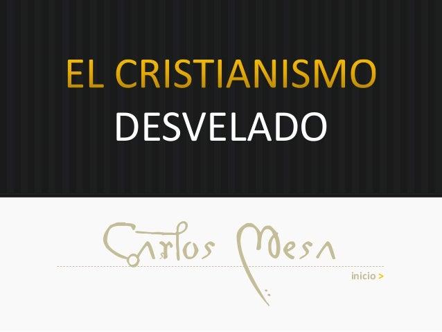 DESVELADO Carlos Mesa inicio >