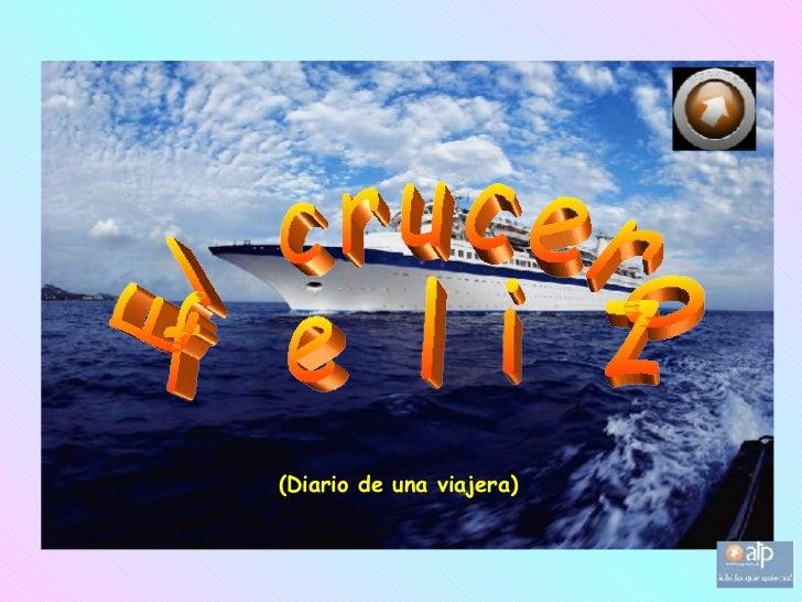 El  crucero  feliz (Diario de una viajera)