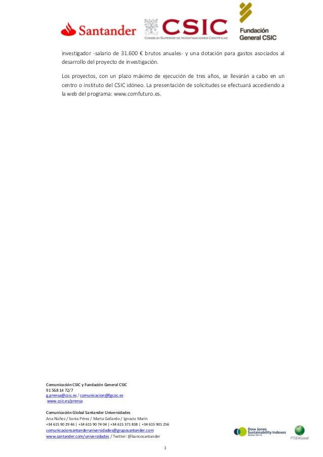 Comunicación CSIC y Fundación General CSIC 91 568 14 72/7 g.prensa@csic.es / comunicacion@fgcsic.es www.csic.es/prensa Com...