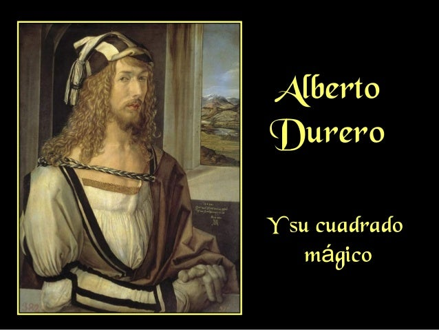 Alberto Durero Y su cuadrado mágico