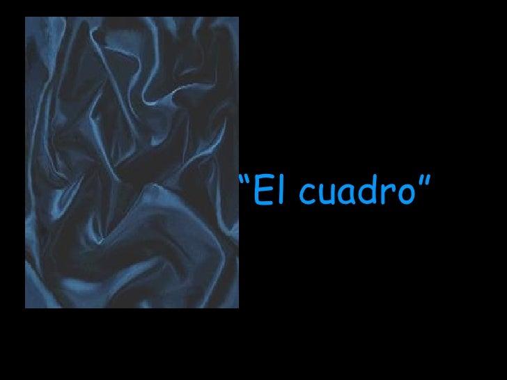 """"""" El cuadro"""""""