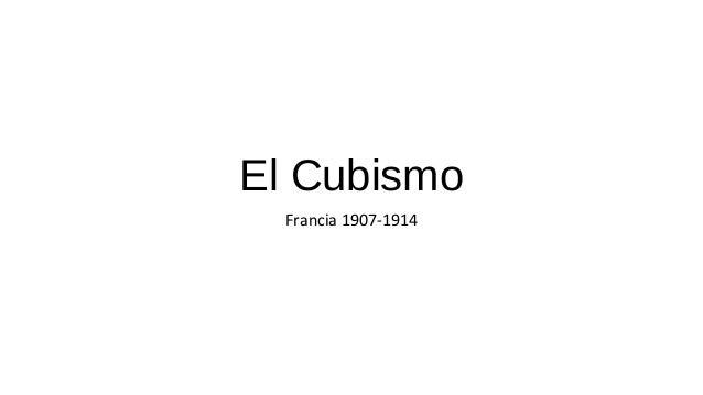 El Cubismo Francia 1907-1914