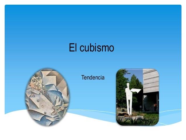 El cubismoTendencia