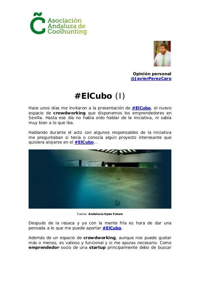 Opinión personal @JavierPerezCaro #ElCubo (I) Hace unos días me invitaron a la presentación de #ElCubo, el nuevo espacio d...