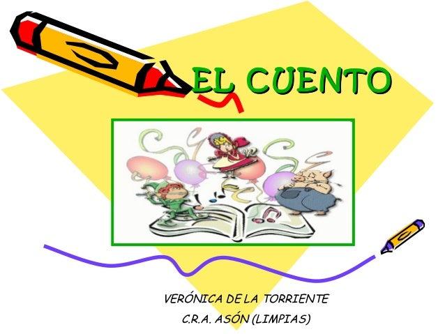 EL CUENTOEL CUENTO VERÓNICA DE LA TORRIENTE C.R.A. ASÓN (LIMPIAS)