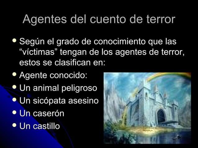 Agentes del cuento de terrorAgentes del cuento de terror  Según el grado de conocimiento que lasSegún el grado de conocim...