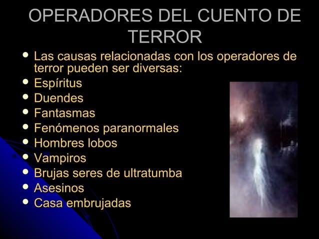 OPERADORES DEL CUENTO DEOPERADORES DEL CUENTO DE TERRORTERROR  Las causas relacionadas con los operadores deLas causas re...