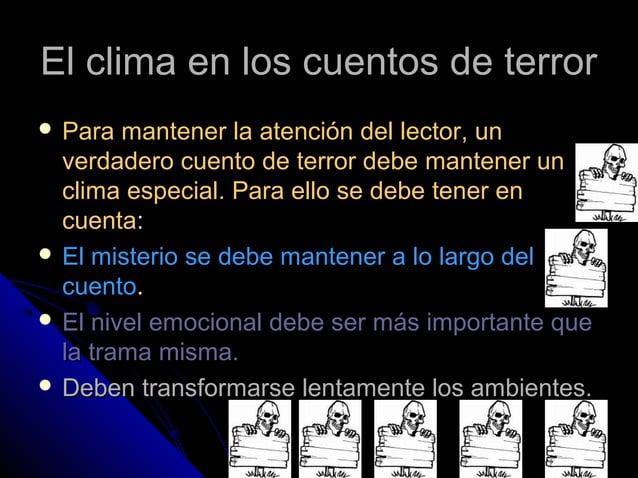El clima en los cuentos de terrorEl clima en los cuentos de terror  Para mantener la atención del lector, unPara mantener...