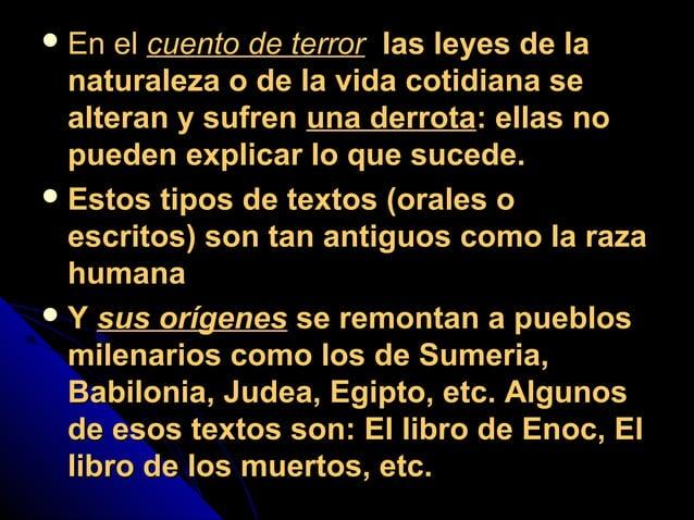  En elEn el cuento de terrorcuento de terror las leyes de lalas leyes de la naturaleza o de la vida cotidiana senaturalez...