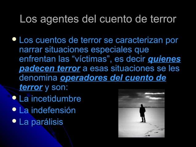 Los agentes del cuento de terrorLos agentes del cuento de terror  Los cuentos de terror se caracterizan porLos cuentos de...