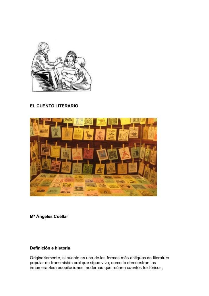 EL CUENTO LITERARIO     Mª Ángeles Cuéllar     Definición e historia  Originariamente, el cuento es una de las formas más ...