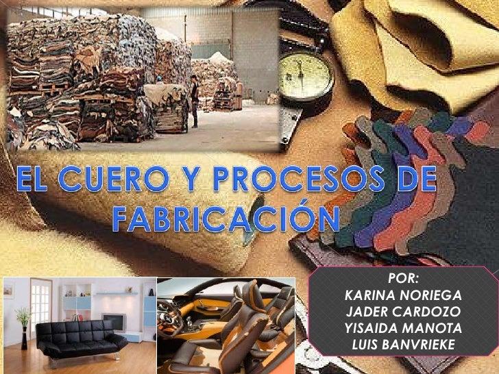 POR:KARINA NORIEGAJADER CARDOZOYISAIDA MANOTA LUIS BANVRIEKE